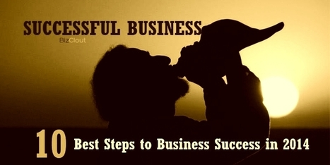 10 Best Step for Successful Business in 2014 | Small Business | Scoop.it