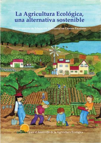 La Agricultura Ecológica, una alternativa sostenible Una propuesta de Educación Ambiental en Educación | desdeelpasillo | Scoop.it