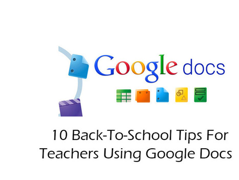 10 Back-To-School Tips For Teachers Using Google Docs | Pedagogy and technology of online learning | Scoop.it