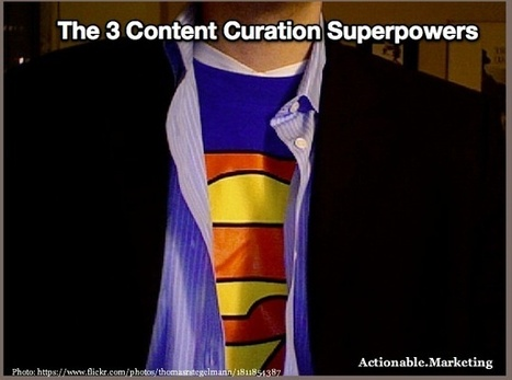 The 3 Content Curation Superpowers | Curation & The Future of Publishing | Scoop.it