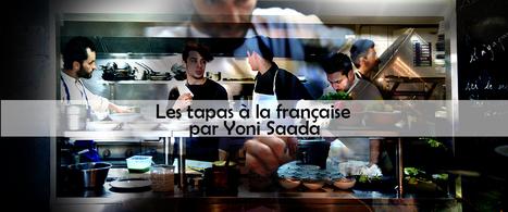 L'histoire des tapas à la française par Yoni Saada ‹ Kitsch' N tips | Tapas et pintxos | Scoop.it