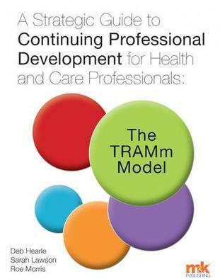A Strategic Guide to Continuing Professional Development (CPD): The TRAMm Model | TRAMmCPD | Scoop.it