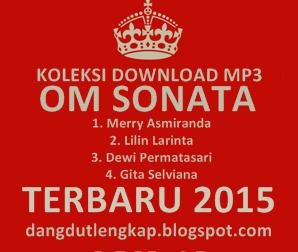 OM Sonata Terbaru 2015 Full Album | Kumpulan lagu Dangdut Mp3 | Scoop.it