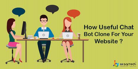 How useful is chatbot clone for your website? | BR Softech Pvt.Ltd | Scoop.it