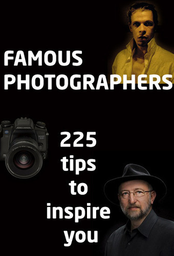 Famous Photographers: 225 tips to inspire you | Digital Camera World | Photography Tips | Scoop.it
