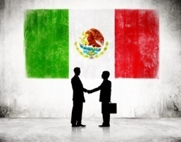 Why Your Next Business Opportunity May Be in Mexico | Digital-News on Scoop.it today | Scoop.it