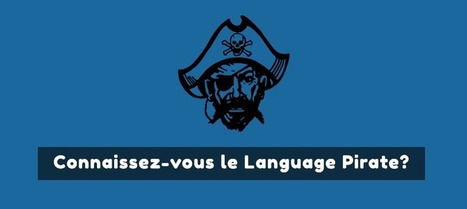 Qu'est-ce-que le Language Pirate? | Le Petit Érudit | Scoop.it