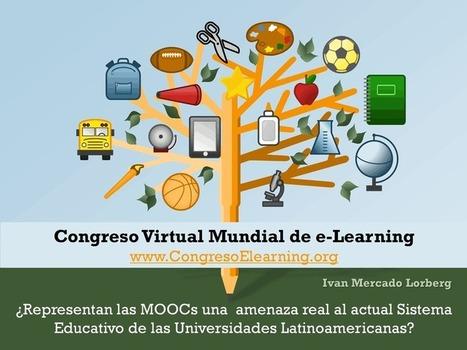 Representan las MOOCs una  amenaza real al actual Sistema Educativo de las Universidades -- by Congreso Virtual Mundial de e-Learning | Sociedad, educación y TIC | Scoop.it