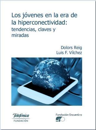 Nuevo libro en libre descarga: Jóvenes en la era de la hiperconectividad, tendencias, claves, miradas | Educación y herramientas TIC | Scoop.it