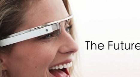 Avec Google Glass même votre réalité va augmenter - | Entrepreneurs du Web | Scoop.it