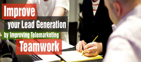 Improve your Lead Generation by Improving Telemarketing Teamwork | B2B Telemarketing in Singapore | Scoop.it