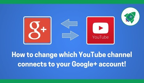 How to change which YouTube channel connects to your Google+ account! - Plus Your Business | СписаниеТО Интернет Маркетинг | Scoop.it