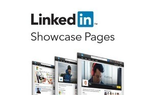 Announcing LinkedIn Showcase Pages | Inspiring Social Media | Scoop.it
