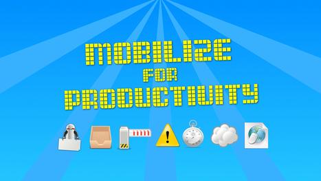 Mobilize for Productivity [Infographic] | mLearning - Learning on the Go | Scoop.it