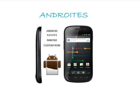 Try Out The  Official Android 4.0.4 ICS IMM76D On Nexus S Now | AndroidTuition | Scoop.it