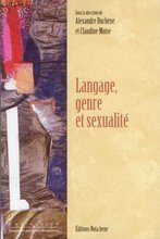 Alexandre Duchêne et Claudine Moïse (dir.), Langage, genre et sexualité, 2011 | Théorie du discours 4. Théorisations contemporaines | Scoop.it