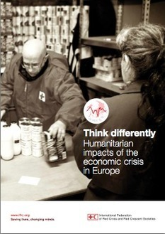 Think differently: humanitarian impacts of the economic crisis in Europe - IFRC (2013) | Food Policy | Scoop.it