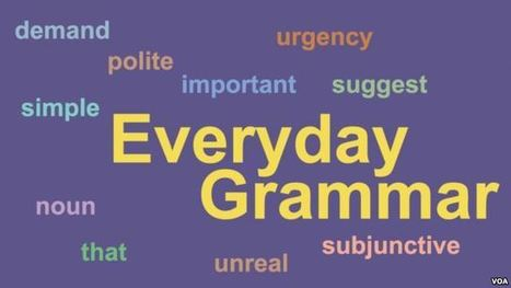 VOA Learning English Everyday Grammar: We Suggest That You Learn the Subjunctive | EFL Teaching Journal | Scoop.it