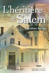 L' héritière de Salem (tome 1) - Caroline Barré