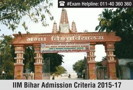 IIM Bihar Admission Criteria 2015 - Inaugural PGP batch to commence from August | Careers Tips | Scoop.it