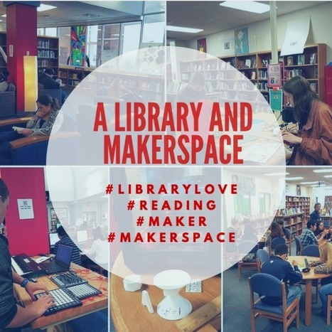 A Library AND a Makerspace | Tech Education k-12 | Scoop.it