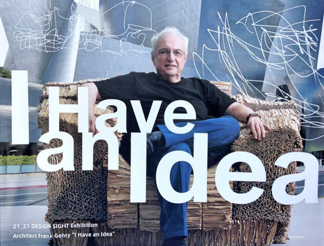 21_21 Design Sight | Architect Frank Gehry 'I Have an Idea' | design exhibitions | Scoop.it
