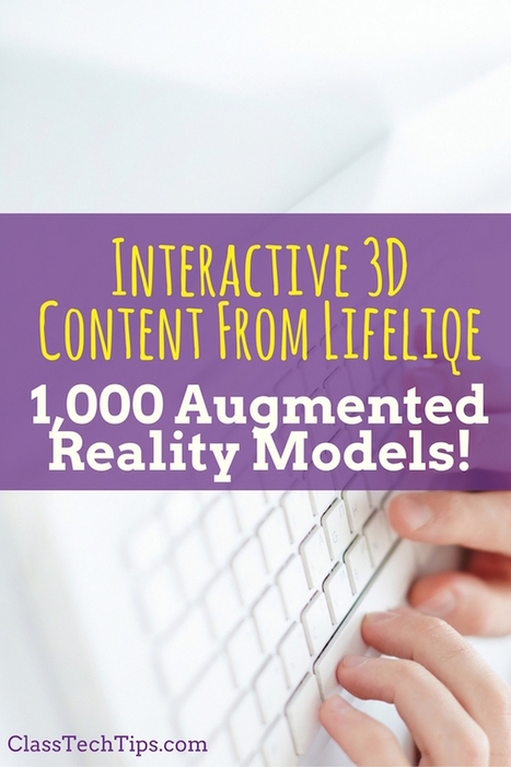 Interactive 3D Content from Lifeliqe: 1,000 Augmented Reality Models - Class Tech Tips | Ict4champions | Scoop.it