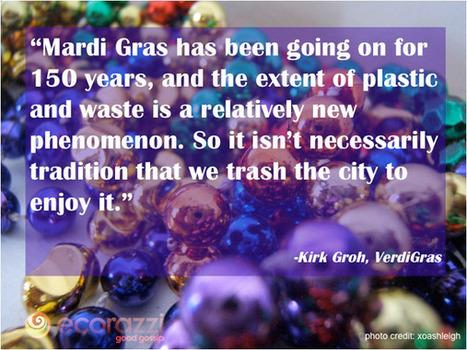 Non-Profit Group Works Towards Greener, Cleaner Mardi Gras | Ecorazzi | Local Economy in Action | Scoop.it