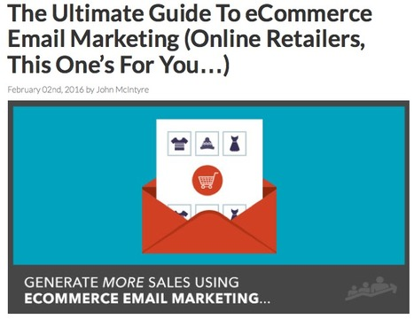 The Ultimate Guide To eCommerce Email Marketing | Fundamentals of Marketing | Scoop.it