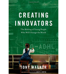 Ed Next Book Club: Tony Wagner on Creating Innovators | iGeneration - 21st Century Education | Scoop.it