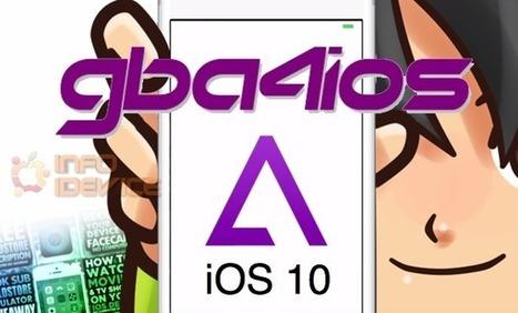 Comment installer l'émulateur GBA4iOS 2.1 sur iOS 10 sans jailbreak | Info iDevice | Scoop.it
