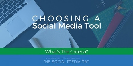 What Criteria Matter Most When Choosing a Social Media Management Tool? | The Content Marketing Hat | Scoop.it