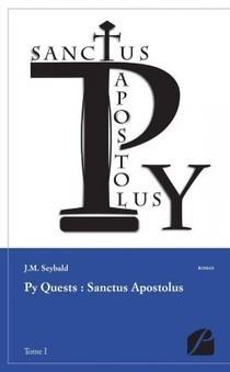 Py Quests: Sanctus apostolus ecrit par J.M Seybald   Les Arcanes de Py   Scoop.it