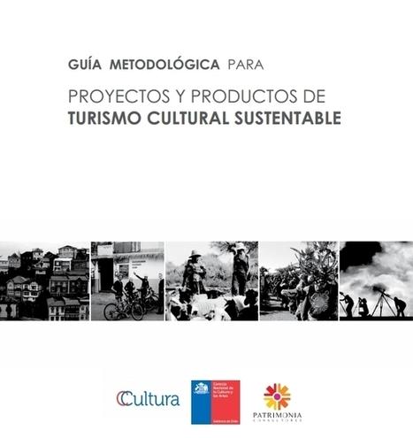 Guía metodológica para Proyectos y productos de Turismo cultural sustentable | Gestión Responsable del Turismo | Scoop.it