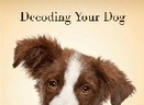 'Decoding Your Dog' may help you befriend 'best friend' - USA TODAY   Pets   Scoop.it
