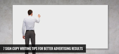 7 Sign Copy Writing Tips for Better Advertising Results | Signworld | KenKindtSignworld | Scoop.it