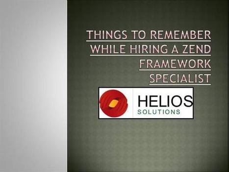 Things to Remember While Hiring a Zend Framework Specialist Ppt Pr.. | Zend Development | Scoop.it