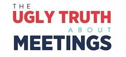 The Ugly Truth About Meetings: Why They Are Such a Time Suck | Human Resources | Scoop.it