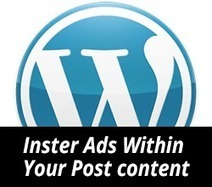How to Insert Ads Within Your Post Content in Wordpress - Andor Nagy | WordPress | Scoop.it