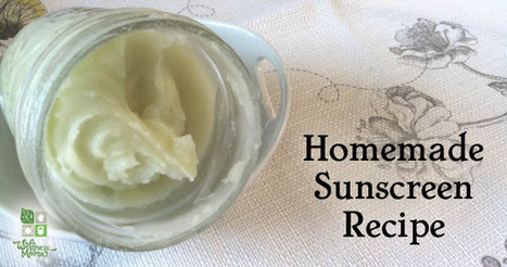 Homemade Sunscreen Recipe- Sun Protection without the chemicals | Natural Recipes | Scoop.it