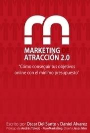 Marketing de Atraccion 2.0 - Oscar Del Santo | TIC potenciando la educación | Scoop.it