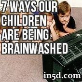 7 Ways Our Children Are Being Brainwashed   In5D.com   Safe Family News!   Scoop.it