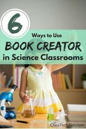 6 Ways to Use Book Creator in Science Classrooms - Class Tech Tips   APPS, apps, ApPs and more apps....   Scoop.it