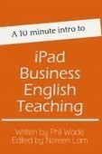 Smashwords – A 10 minute intro to iPad Business English Teaching – a book by Phil Wade | Tech Resources for ELT | Scoop.it