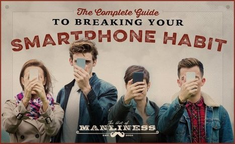 Break Your Smartphone Addiction - The Complete Guide | The Art of Manliness | Living Free With Addiction | Scoop.it