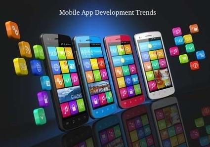 Trends in Mobile App Development | Mobile App Development | Scoop.it