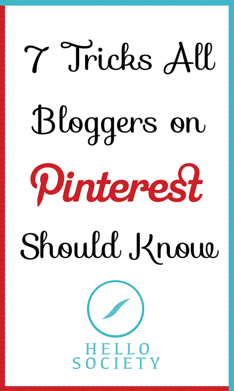 7 Tricks All Bloggers on Pinterest Should Know | social media | Scoop.it