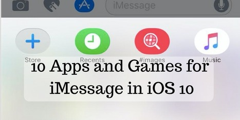 10 Apps and Games you should try on iMessage in iOS 10 | Technology | Scoop.it