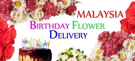 Birthday Flowers Malaysia - Flower Delivery Kuala Lumpur | Birthday Flowers Malaysia | Scoop.it