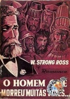 Memórias da Ficção Científica: O Homem que morreu muitas vezes…, W. Strong-Ross (Cimo-Editorial, Lisboa, 1964) | Paraliteraturas + Pessoa, Borges e Lovecraft | Scoop.it